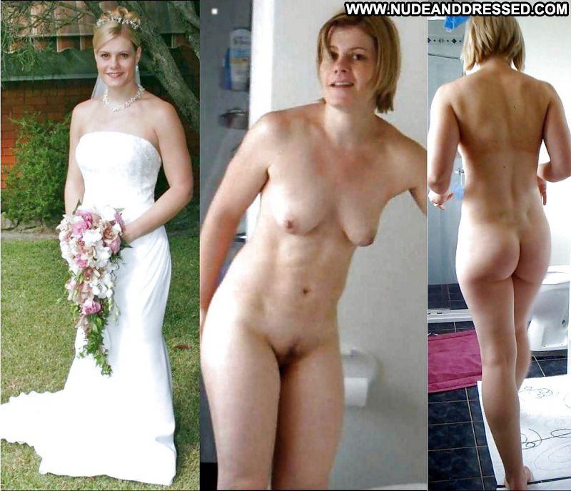 Will Nude amateur bride dressed and undressed the